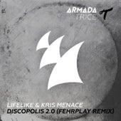 Discopolis 2.0 (Fehrplay Remix) by Lifelike