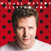 Play & Download Electropop by Miguel Mateos | Napster