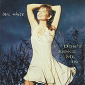 Play & Download Don't Fence Me In by Lari White | Napster