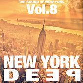 New York Deep, Vol. 8 (The Sound of New York) by Various Artists