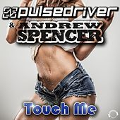 Touch Me by Pulsedriver