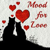 Play & Download Mood for Love - Relaxing Piano Music for Calm and Peace of Mind by Pianomusic | Napster