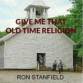 Play & Download Give Me That Old Time Religion by Ron Stanfield | Napster