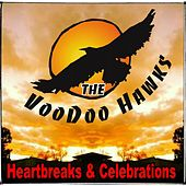 Play & Download Heartbreaks & Celebrations by The VooDoo Hawks | Napster