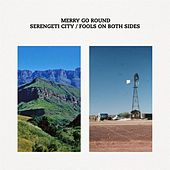 Serengeti City / Fools on Both Sides by Merry-Go-Round
