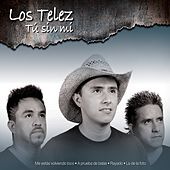 Play & Download Tú Sin Mí by Los Telez | Napster