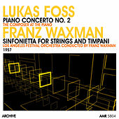 Play & Download Lukas Foss: Piano Concerto No. 2 & Franz Waxman: Sinfonietta for Strings and Timpani by Los Angeles Festival Orchestra | Napster