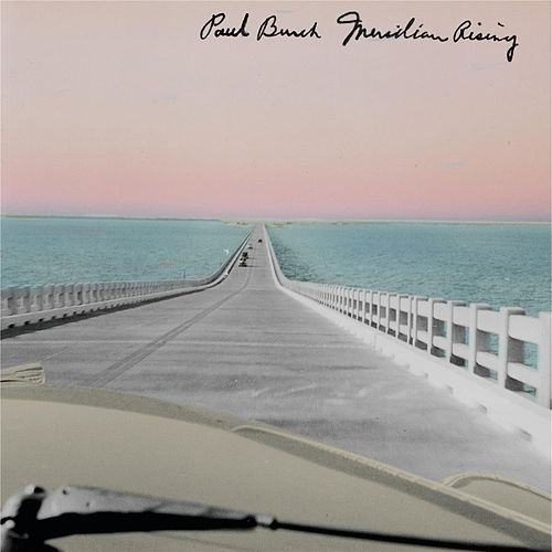 Play & Download Meridian Rising by Paul Burch | Napster