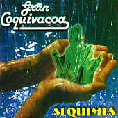 Play & Download Alquimia by Gran Coquivacoa | Napster