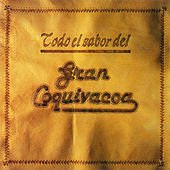 Play & Download Todo el Sabor del Gran Coquivacoa by Gran Coquivacoa | Napster