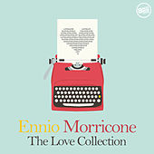 Play & Download Ennio Morricone: The Love Collection by Ennio Morricone | Napster