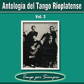 Play & Download Antología del Tango Rioplatense, Vol. 3 by Various Artists | Napster