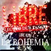 Play & Download La Bohemia Libre Remix by Electro Dub Tango | Napster