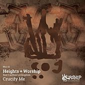 Play & Download Crucify Me (Remixes) by Heights | Napster
