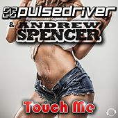 Touch Me (The Remixes) by Pulsedriver