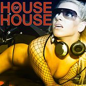 House of House (35 Tracks Only 4 DJ's) by Various Artists