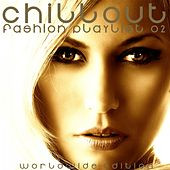 Chillout: Fashion Playlist 02 (Worldwide Edition) by Various Artists