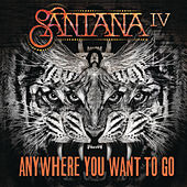 Play & Download Anywhere You Want To Go by Santana | Napster