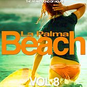 La Palma Beach, Vol. 8 (The Real Sound of House) by Various Artists