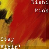Stay Vibin' by Rishi Rich