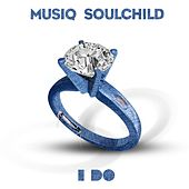 Play & Download I Do by Musiq Soulchild | Napster