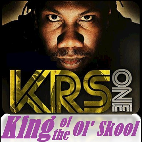 Play & Download King of the Ol' Skool by KRS-One | Napster