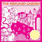 The Perfumed Garden: 80 Rare Flowerings From The British Underground 1965-73 by Various Artists