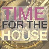 Time for the House by Various Artists