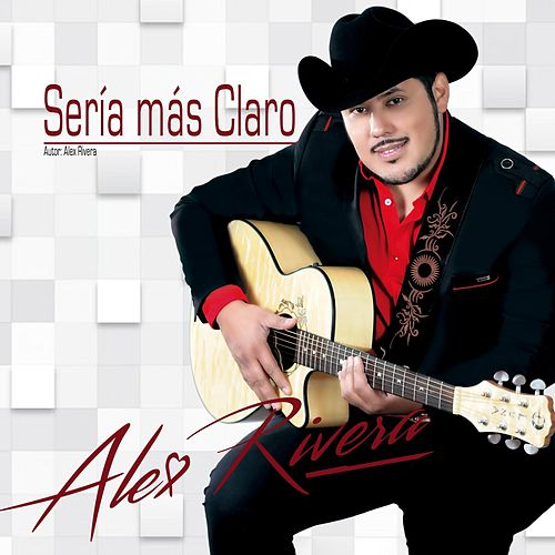 Play & Download Sería Más Claro by Alex Rivera | Napster