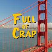 Full of Crap by Rucka Rucka Ali