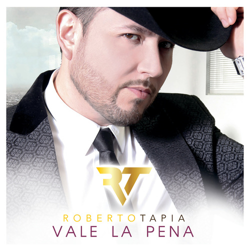 Play & Download Vale La Pena by Roberto Tapia | Napster