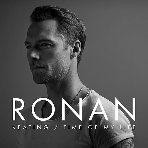 Play & Download Time Of My Life by Ronan Keating | Napster