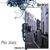 Play & Download Pie Jazz, Vol. 10 by Various Artists | Napster