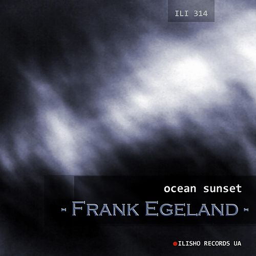 Play & Download Ocean Sunset by Frank Egeland | Napster