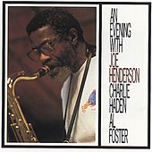 An Evening With Joe Henderson, Al Foster, Charlie Haden by Joe Henderson