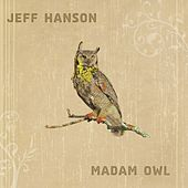 Play & Download Madam Owl by Jeff Hanson | Napster