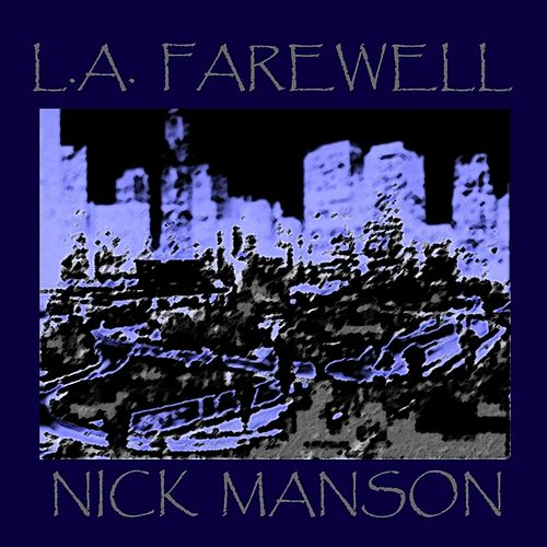 L.A. Farewell by Nick Manson