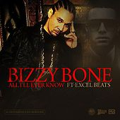 Play & Download All I'll Ever Know by Bizzy Bone | Napster