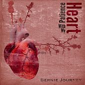 Play & Download Patience With My Heart by Bernie Journey | Napster