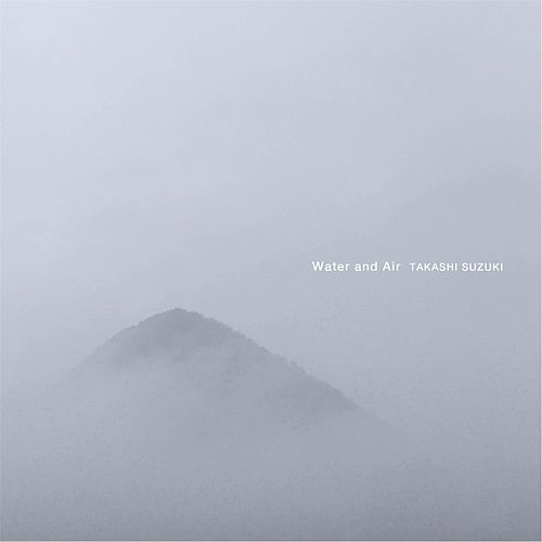 Play & Download Water and Air by Takashi Suzuki | Napster