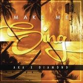 Make Me Sing by Diamond