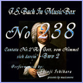 Play & Download Bach in Musical Box 238 / Cantata No. 2, Ach Gott, vom Himmel sieh darein, Bwv2 by Shinji Ishihara | Napster