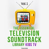 The Essential Television Soundtrack Library: Kids TV, Vol. 1 by Various Artists