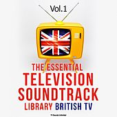 The Essential Television Soundtrack Library: British TV, Vol. 1 by Various Artists
