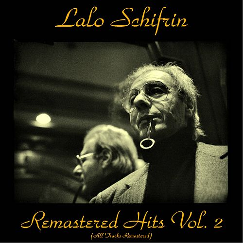Play & Download Remastered Hits, Vol. 2 (All Tracks Remastered) by Lalo Schifrin | Napster