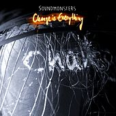 Play & Download Change Is Everything by Soundmonsters | Napster