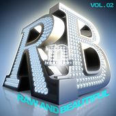 Play & Download R 'n' B: Raw and Beautiful, Vol. 2 by Various Artists | Napster