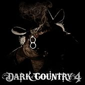 Play & Download Dark Country 4 by Various Artists | Napster
