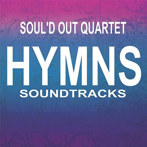 Play & Download Hymns (Soundtracks) by Soul'd Out Quartet | Napster