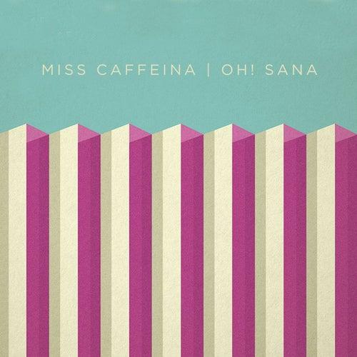 Oh! Sana de Miss Caffeina